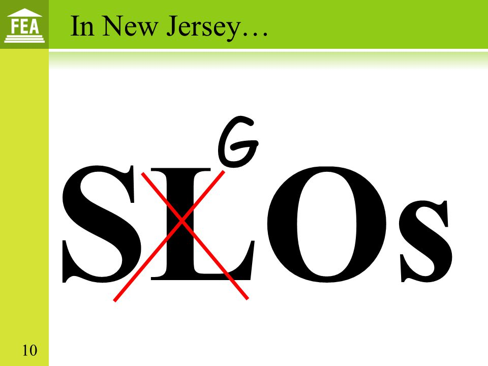 In New Jersey… G SLOs 10