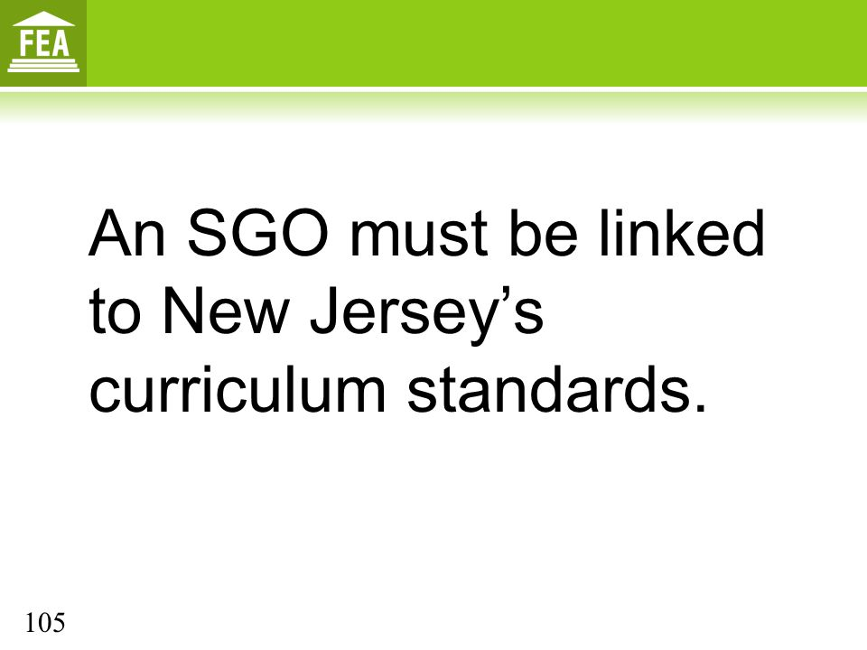 An SGO must be linked to New Jersey's curriculum standards.