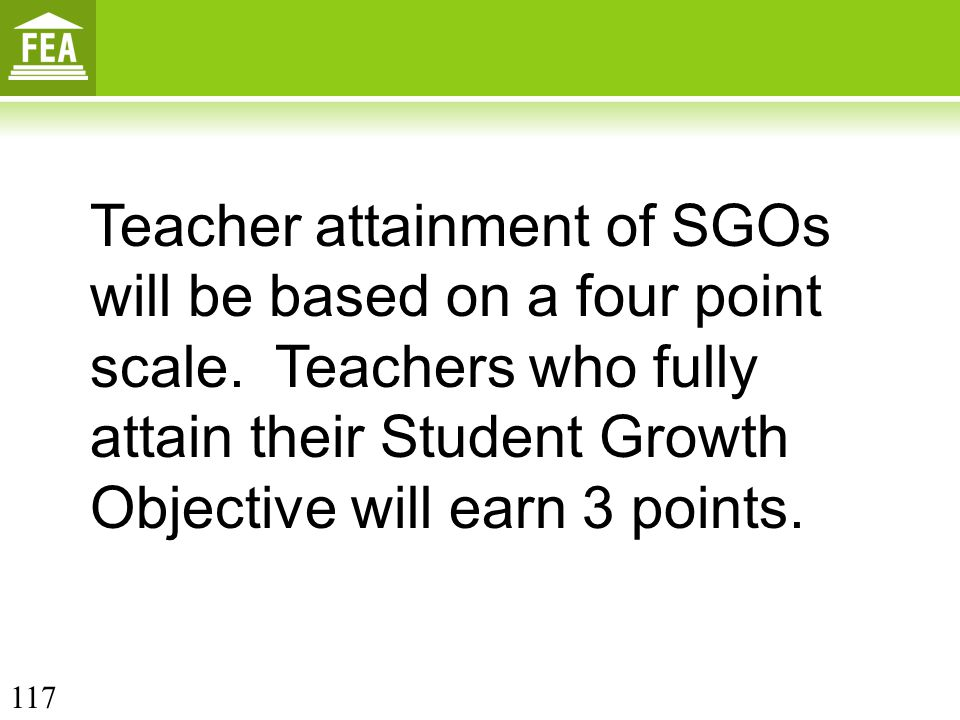 Teacher attainment of SGOs will be based on a four point scale
