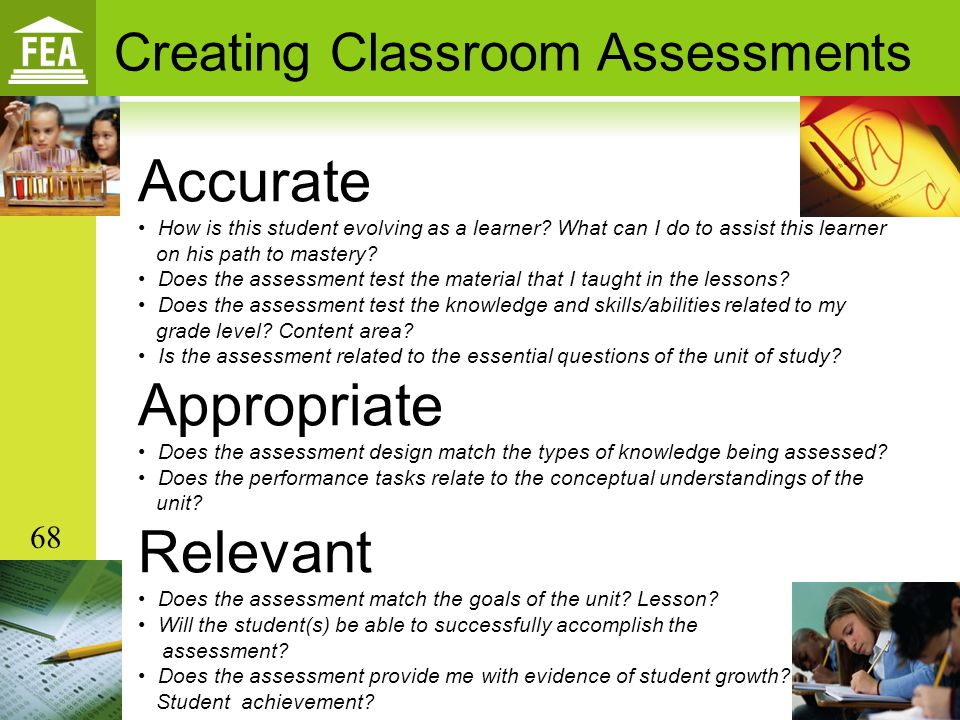 Accurate Appropriate Relevant Creating Classroom Assessments 68