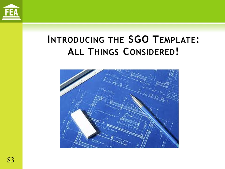 Introducing the SGO Template: All Things Considered!