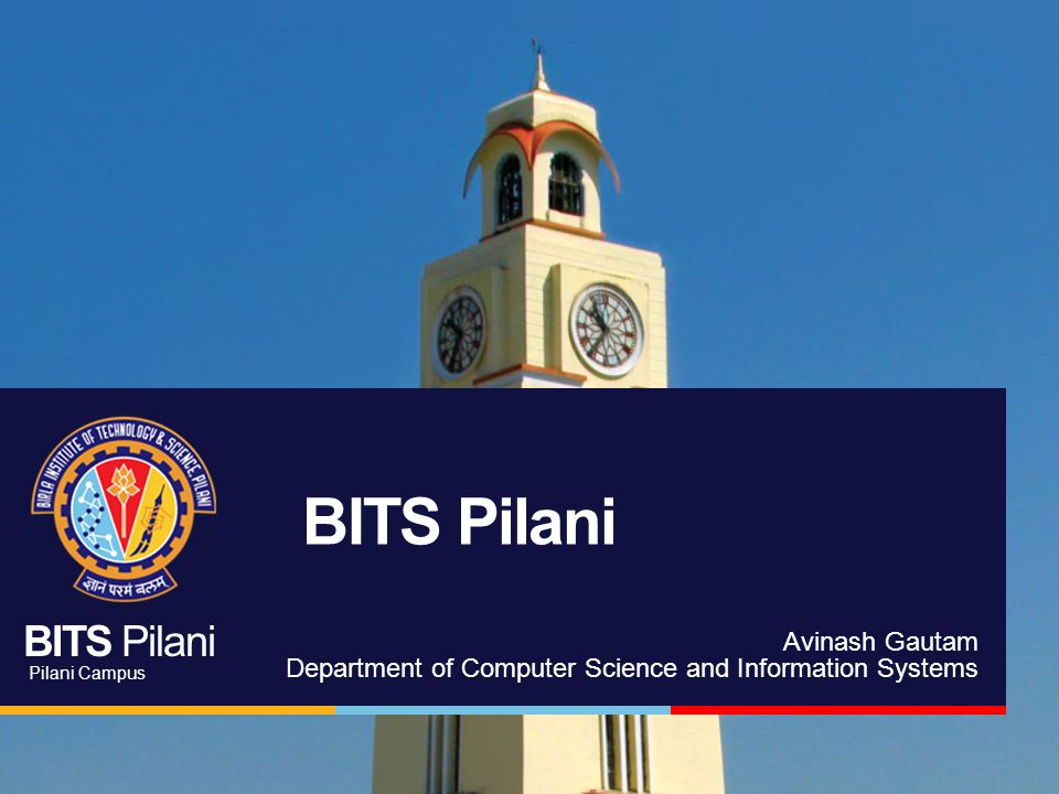 BITS Pilani Avinash Gautam Department of Computer Science and Information Systems