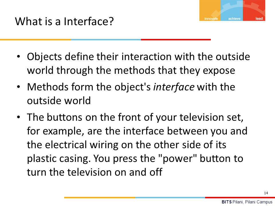 What is a Interface Objects define their interaction with the outside world through the methods that they expose.