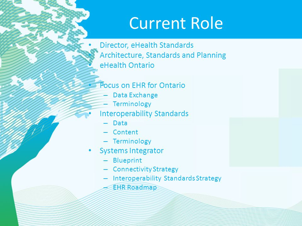 Current Role Director, eHealth Standards