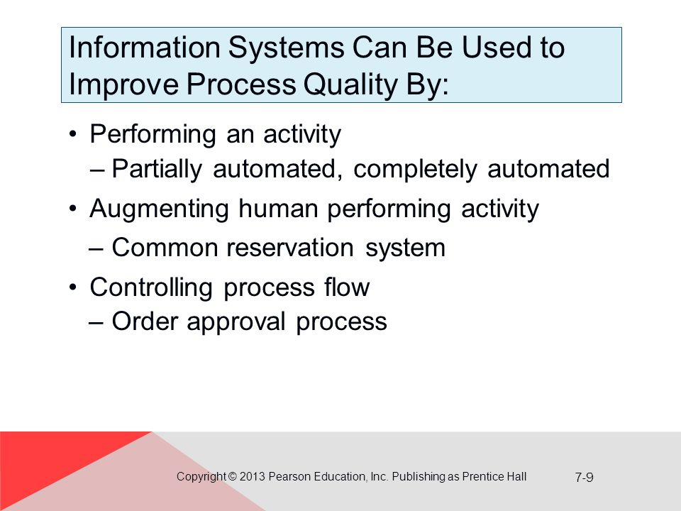 Information Systems Can Be Used to Improve Process Quality By: