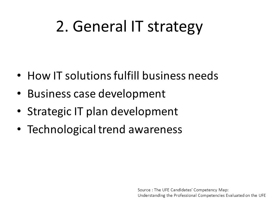 2. General IT strategy How IT solutions fulfill business needs