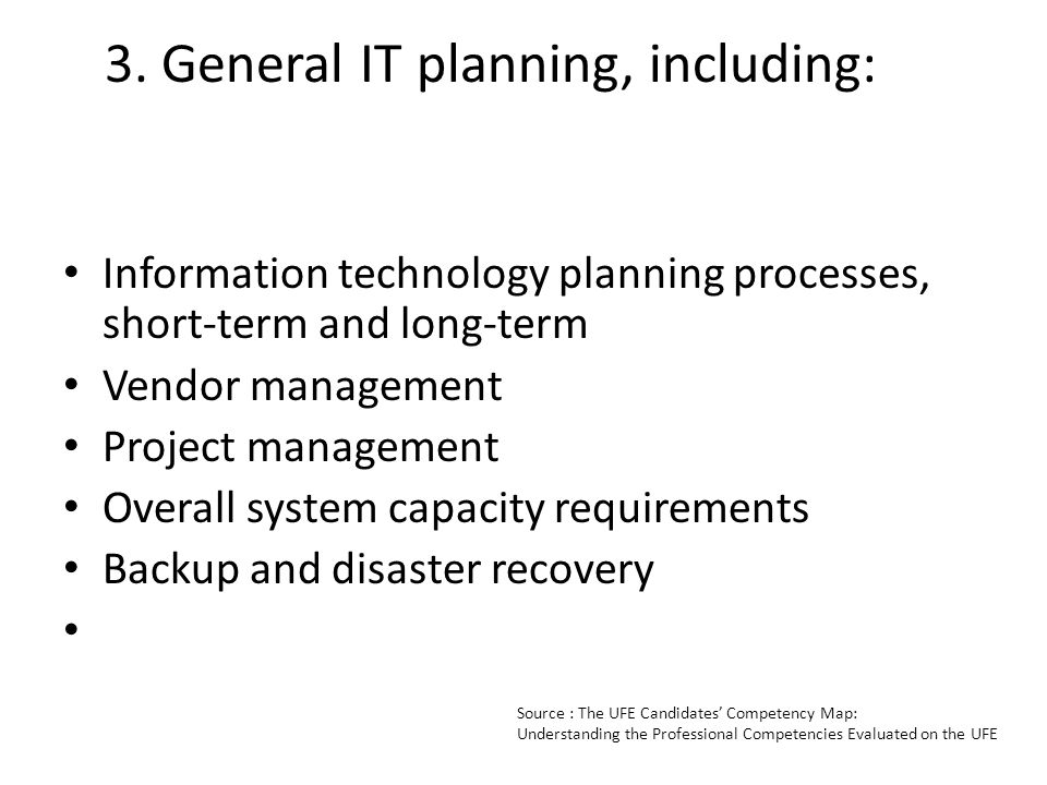 3. General IT planning, including: