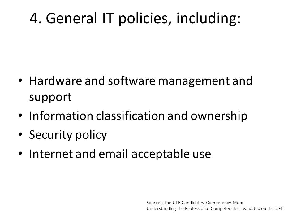 4. General IT policies, including: