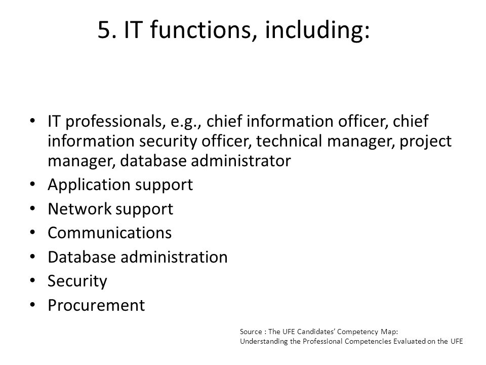 5. IT functions, including: