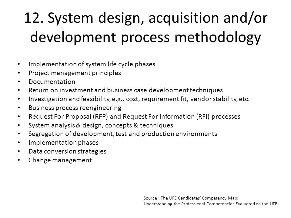 12. System design, acquisition and/or development process methodology