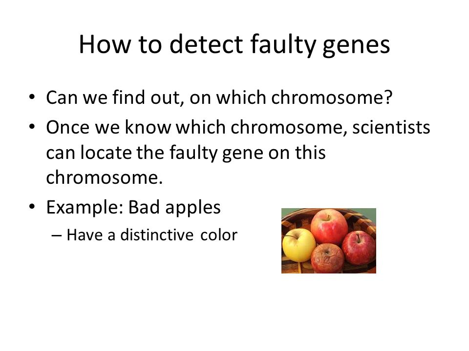 How to detect faulty genes