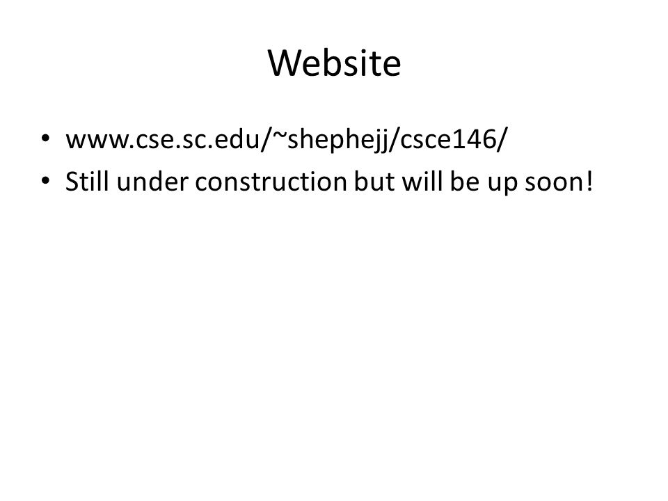 Website www.cse.sc.edu/~shephejj/csce146/