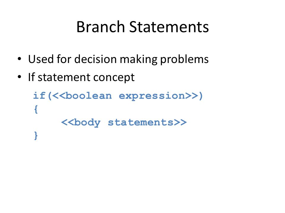 Branch Statements Used for decision making problems
