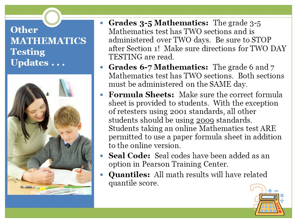 Other MATHEMATICS Testing Updates . . .