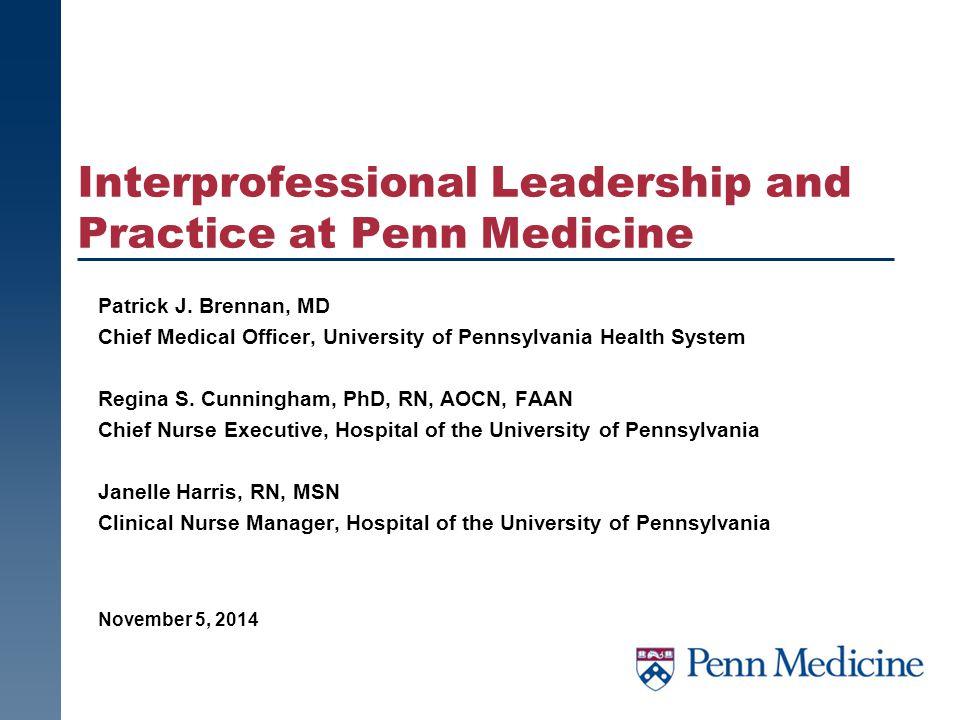 Interprofessional Leadership and Practice at Penn Medicine