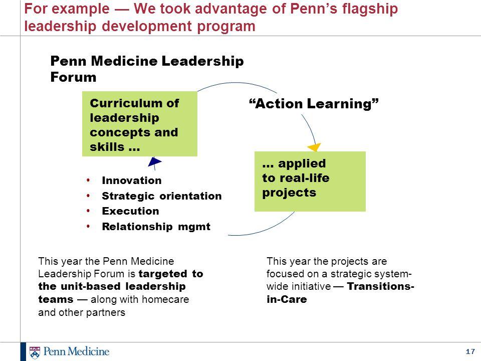 For example — We took advantage of Penn's flagship leadership development program