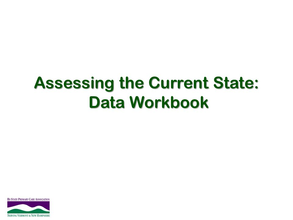 Assessing the Current State: Data Workbook