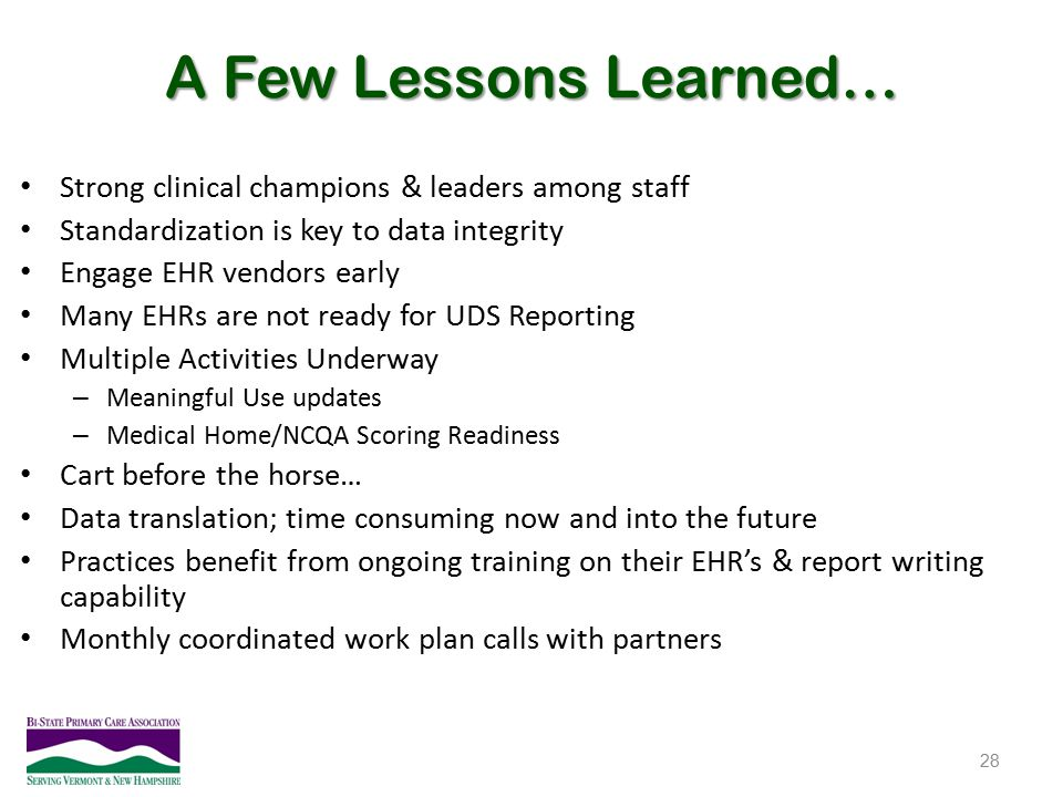 A Few Lessons Learned… Strong clinical champions & leaders among staff