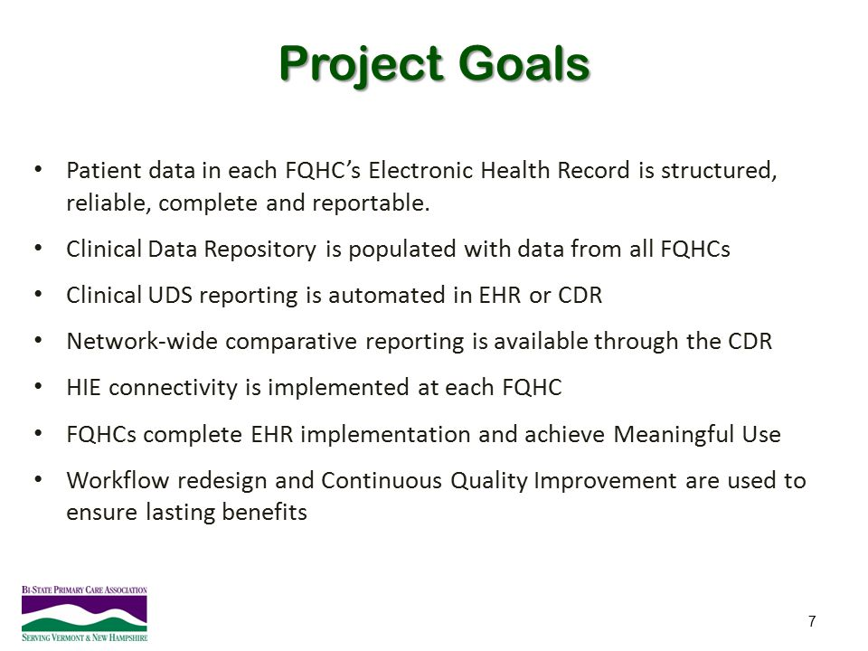 Project Goals Patient data in each FQHC's Electronic Health Record is structured, reliable, complete and reportable.