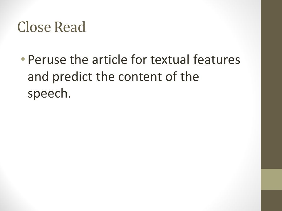 Close Read Peruse the article for textual features and predict the content of the speech.