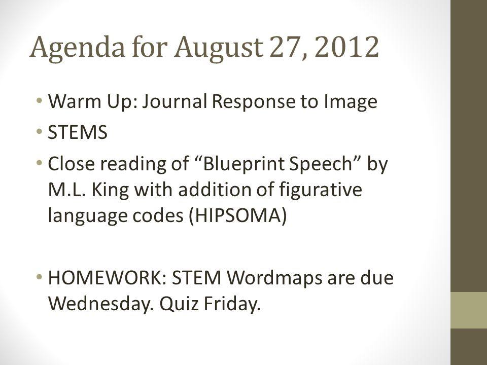 Agenda for August 27, 2012 Warm Up: Journal Response to Image STEMS
