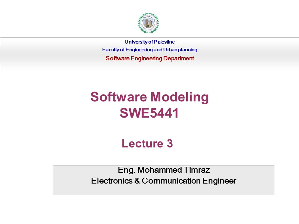 Software Modeling SWE5441 Lecture 3 Eng. Mohammed Timraz