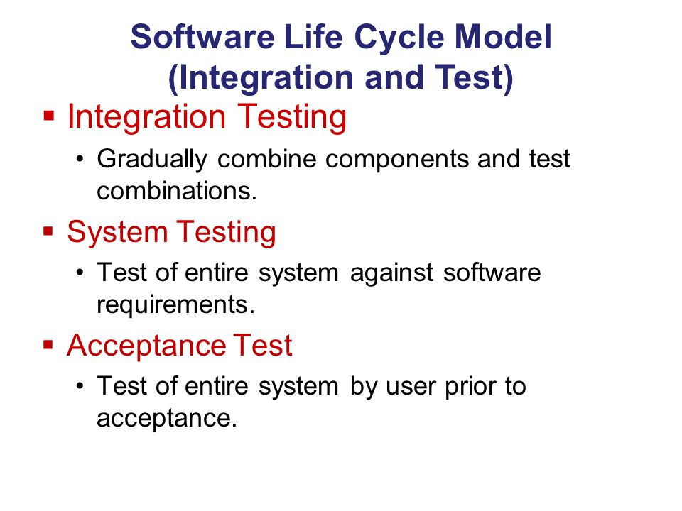 Software Life Cycle Model (Integration and Test)