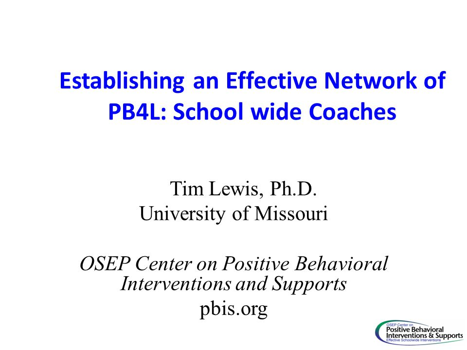 Establishing an Effective Network of PB4L: School wide Coaches
