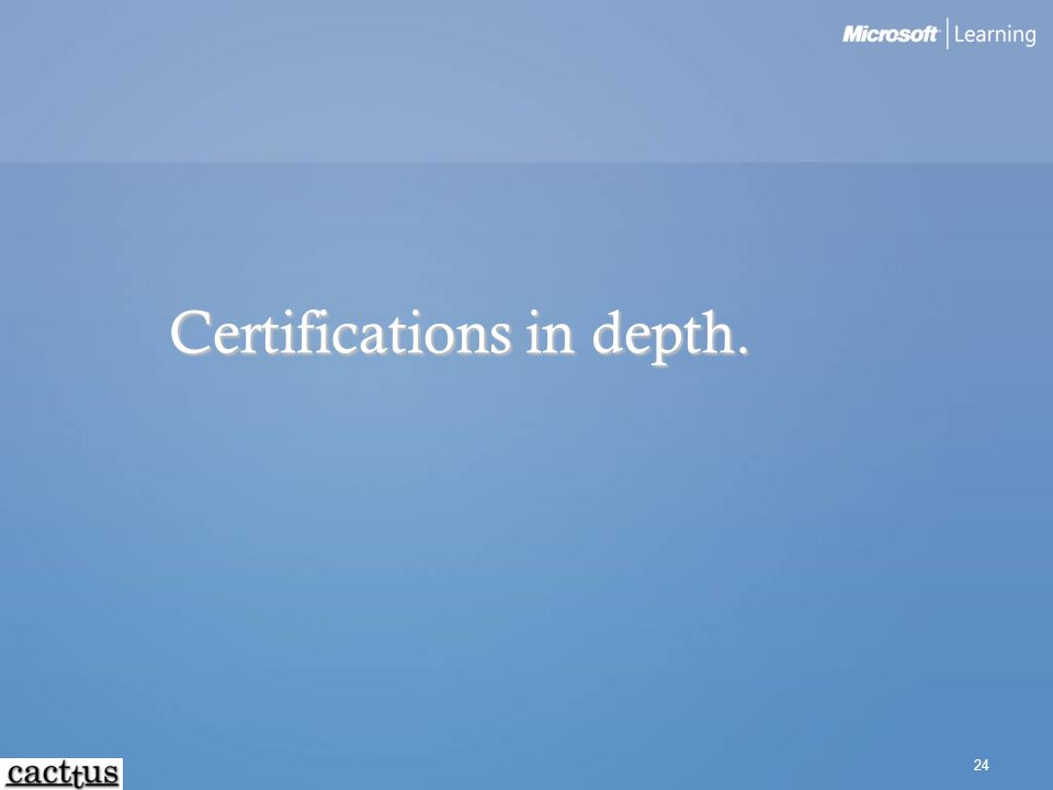 Certifications in depth.
