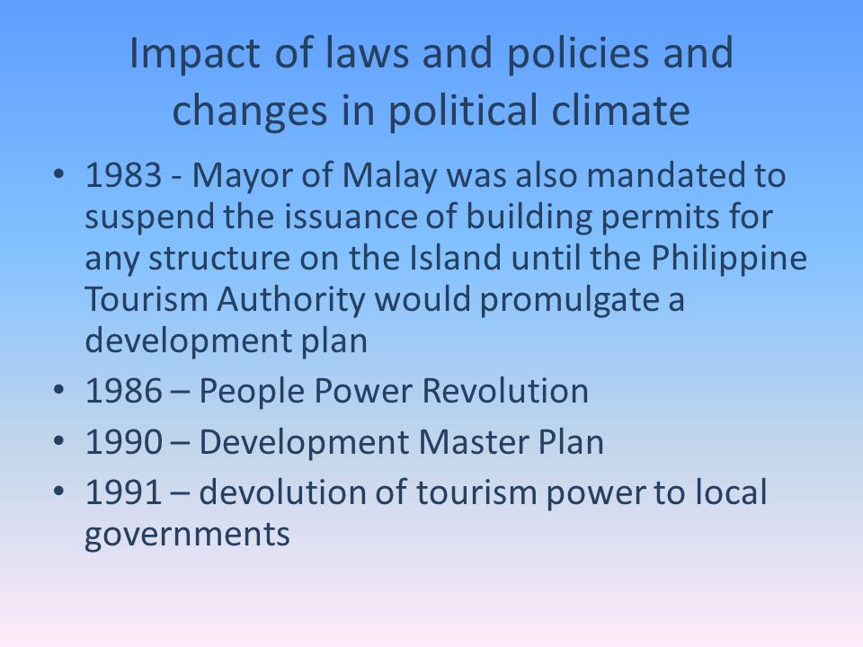 Impact of laws and policies and changes in political climate
