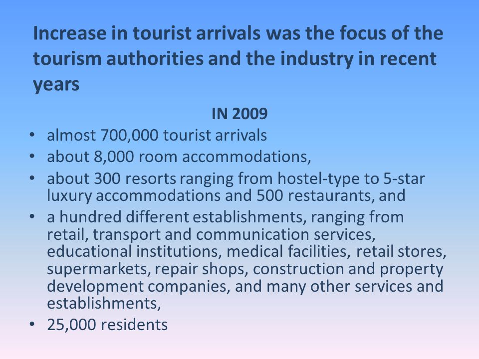 Increase in tourist arrivals was the focus of the tourism authorities and the industry in recent years