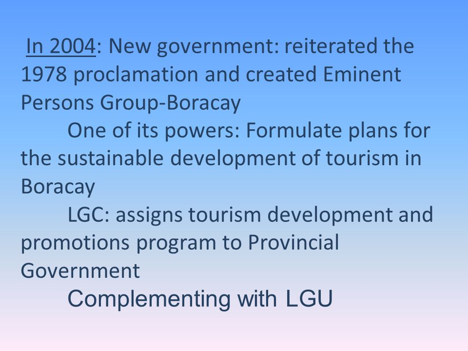 In 2004: New government: reiterated the 1978 proclamation and created Eminent Persons Group-Boracay