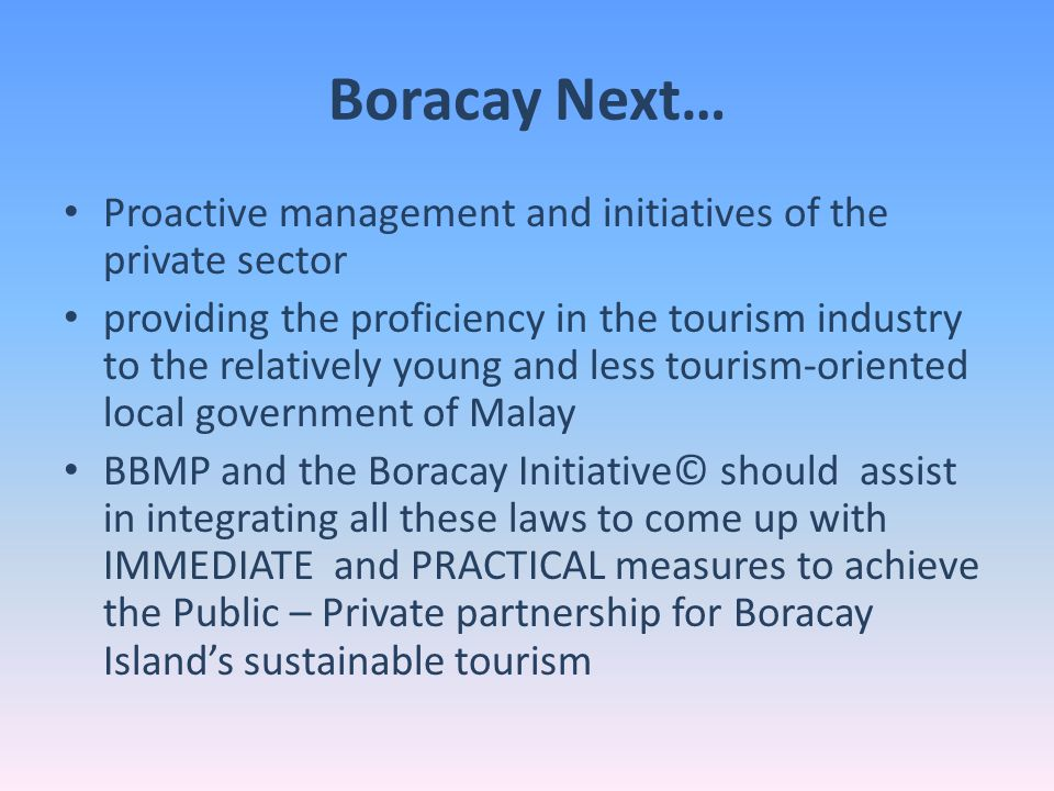 Boracay Next… Proactive management and initiatives of the private sector.