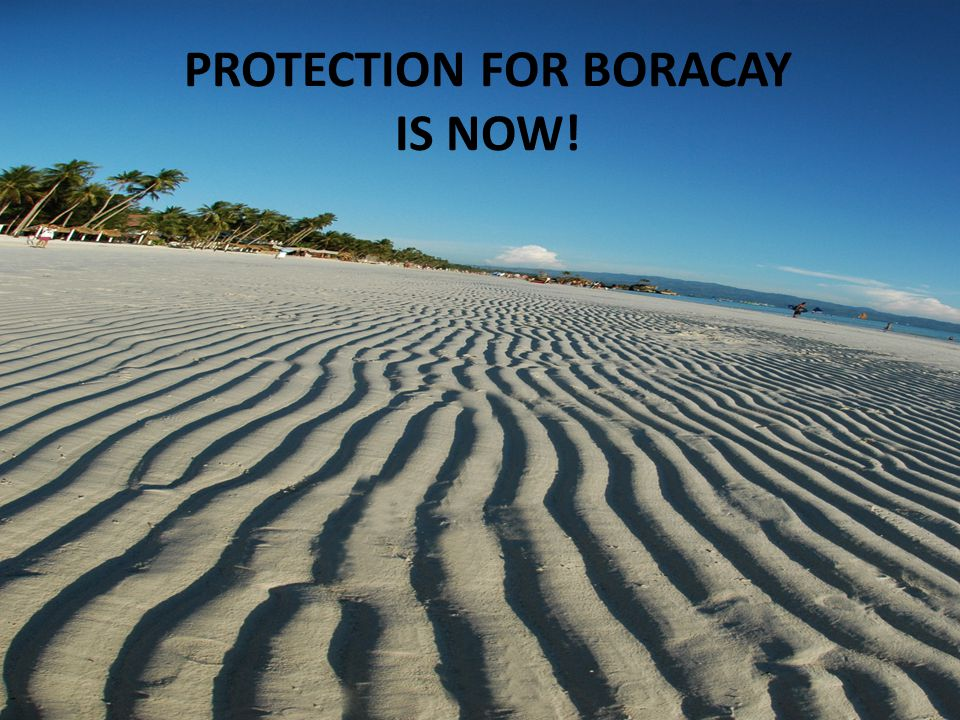 PROTECTION FOR BORACAY IS NOW!