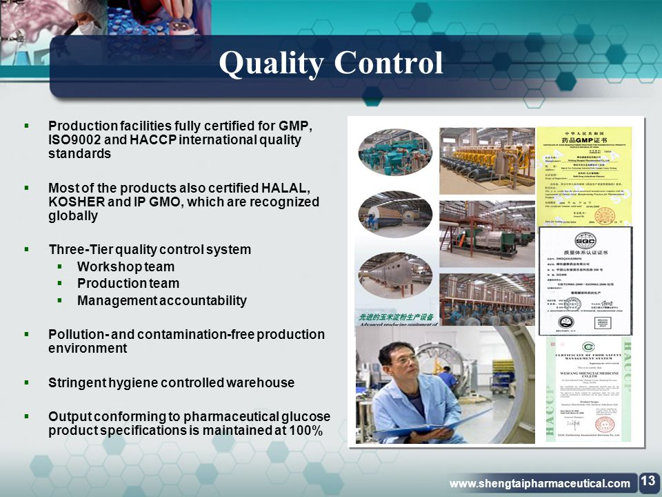 Quality Control Production facilities fully certified for GMP, ISO9002 and HACCP international quality standards.