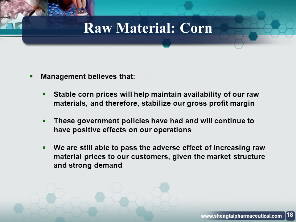 Raw Material: Corn Management believes that: