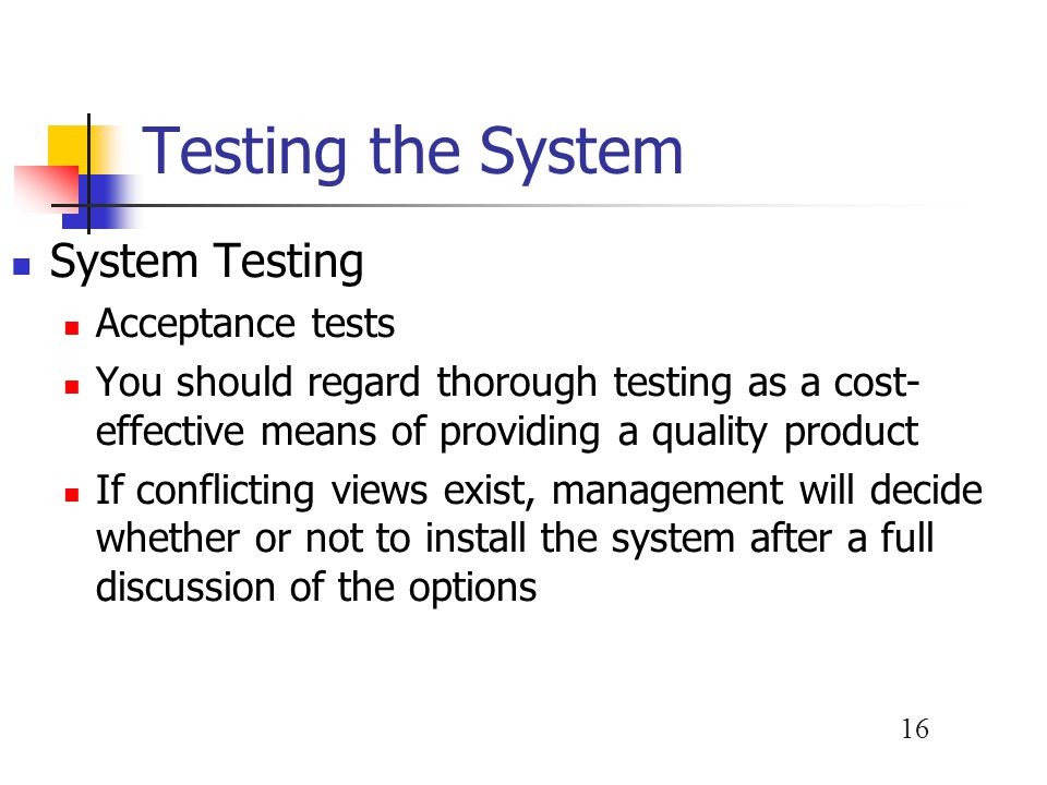 Testing the System System Testing Acceptance tests