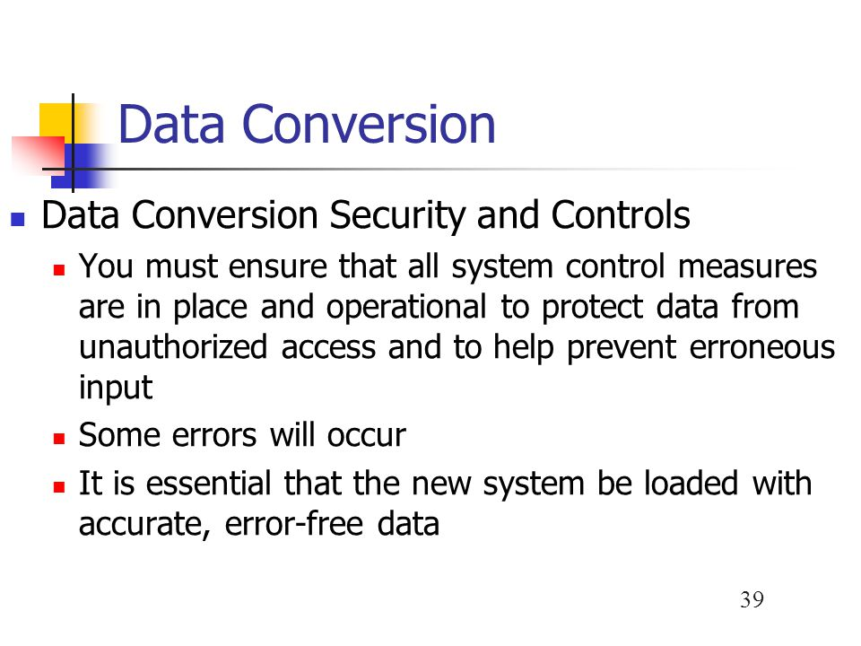 Data Conversion Data Conversion Security and Controls