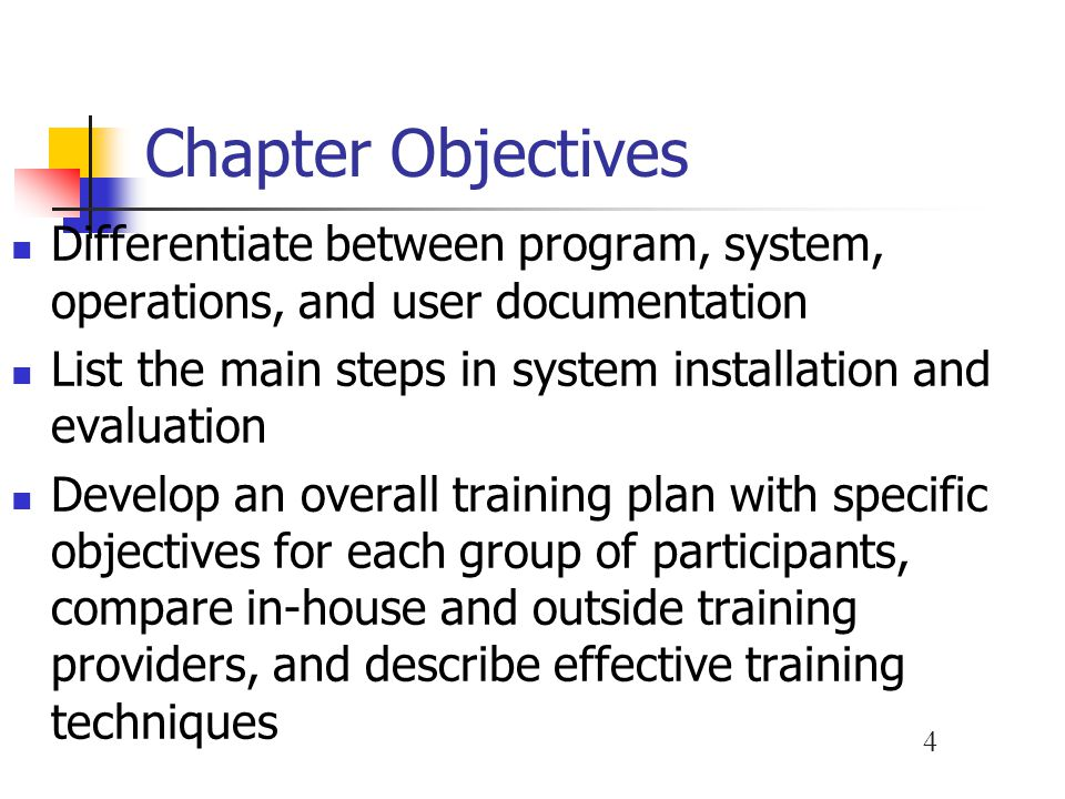 Chapter Objectives Differentiate between program, system, operations, and user documentation.