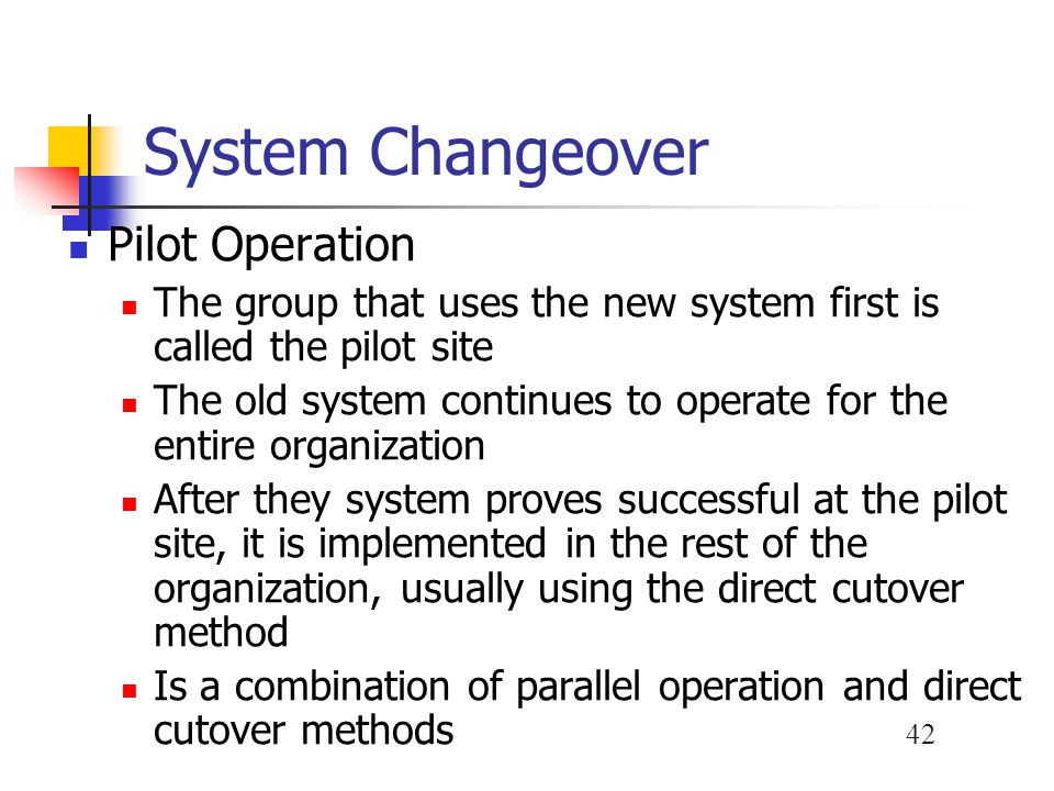 System Changeover Pilot Operation