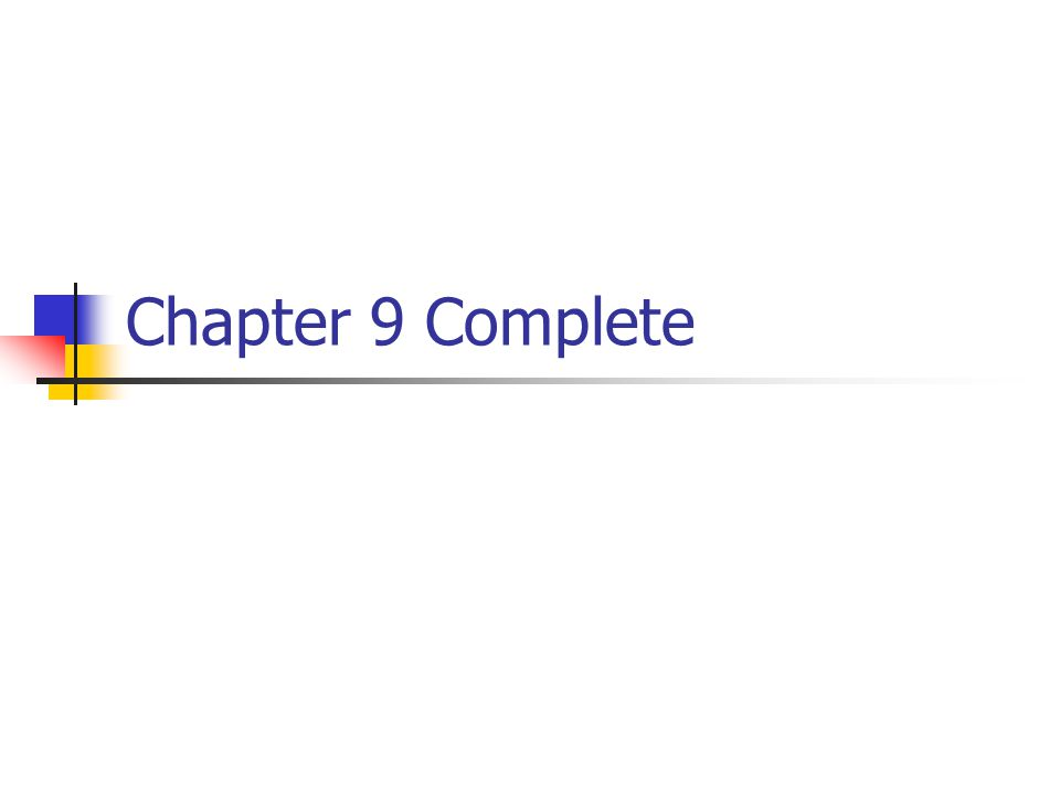 Chapter 9 Complete