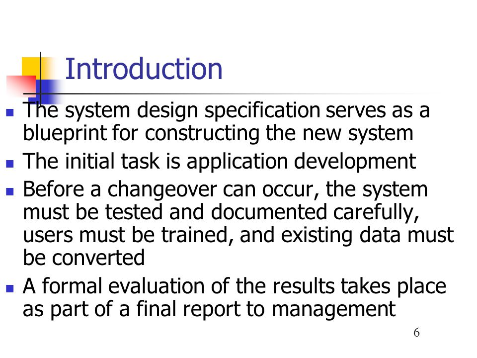 Systems implementation ppt download introduction the system design specification serves as a blueprint for constructing the new system malvernweather Gallery