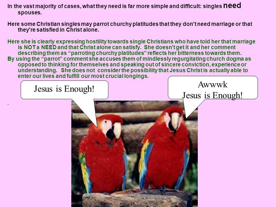 Awwwk Jesus is Enough! Jesus is Enough!