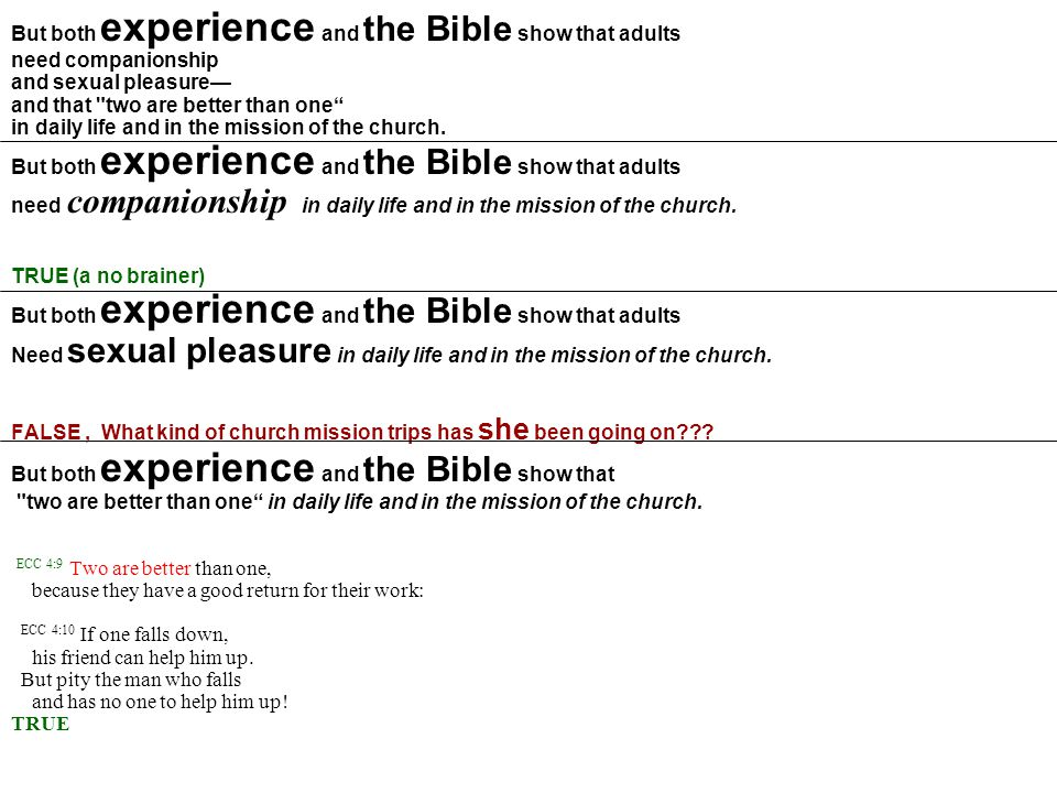 But both experience and the Bible show that adults