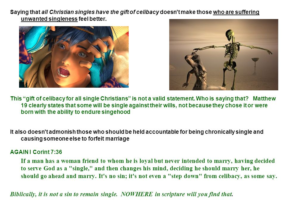 Saying that all Christian singles have the gift of celibacy doesn t make those who are suffering unwanted singleness feel better.