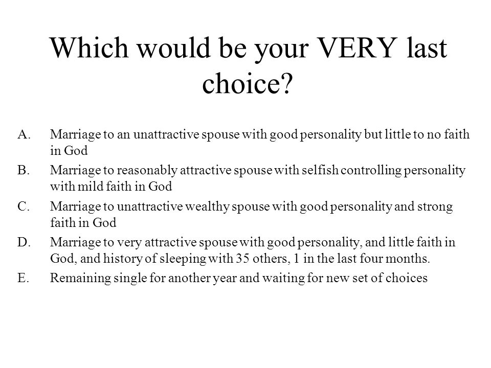 Which would be your VERY last choice