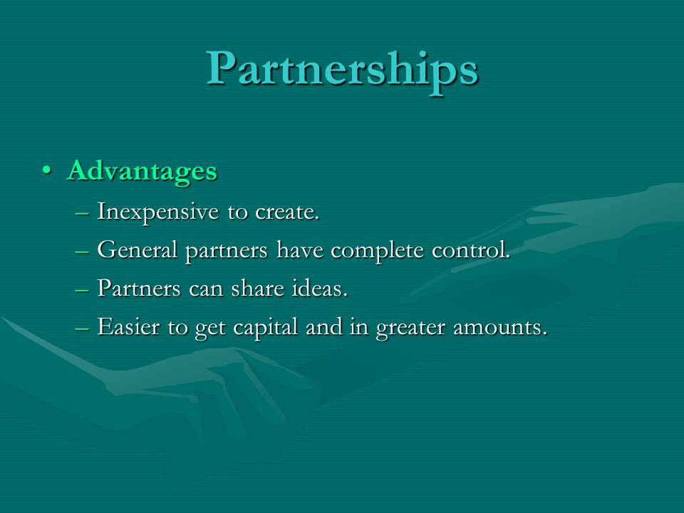 Partnerships Advantages Inexpensive to create.