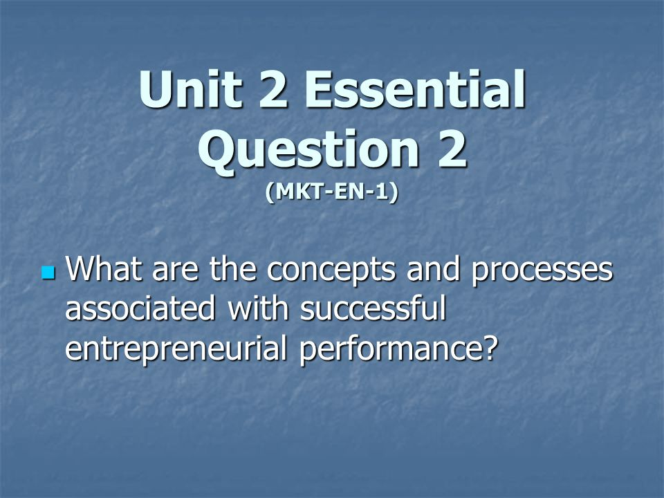 Unit 2 Essential Question 2 (MKT-EN-1)