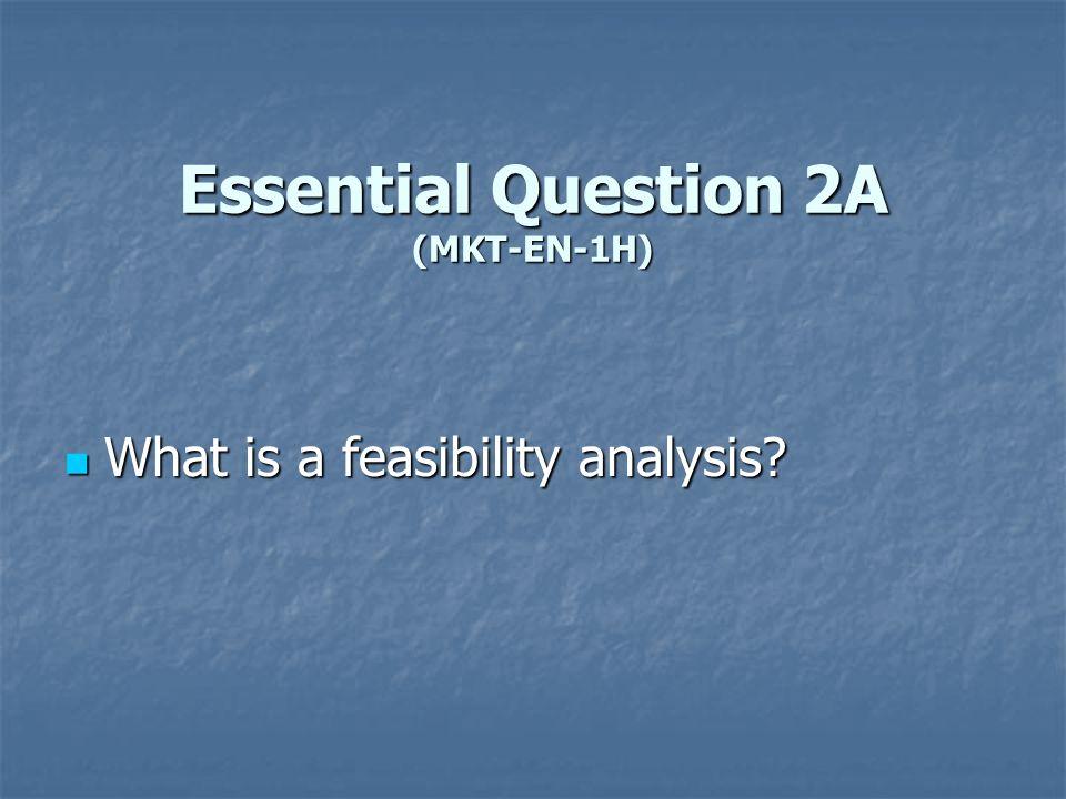 Essential Question 2A (MKT-EN-1H)