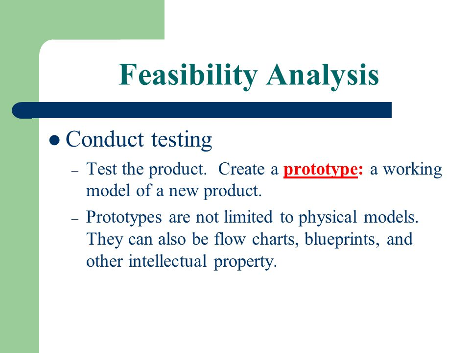 Feasibility Analysis Conduct testing